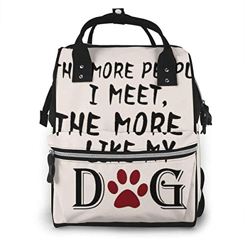 The More People I Meet The More I Like My Dog Diaper Bags Fashion Mummy Backpack Multi Functions Large Capacity Nappy Bag Nursing Bag for Baby Care for Traveling