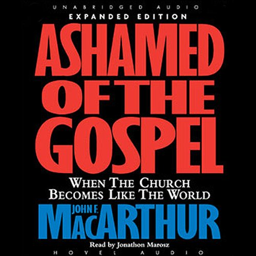 Ashamed of the Gospel audiobook cover art