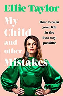Ellie Taylor - My Child And Other Mistakes