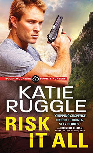 Risk It All (Rocky Mountain Bounty Hunters Book 2)