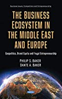 Geopolitics and the Business Ecosystem in the Middle East and Europe