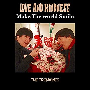 Love and Kindness (Make The World Smile)