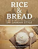 Rice & Bread: Sri Lankan Style (Cooking Sri Lankan Style)