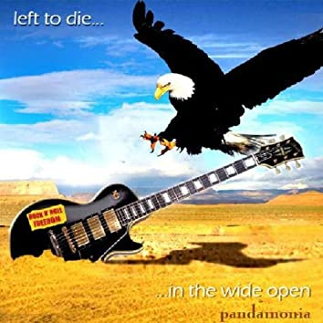 Left To Die...In The Wide Open