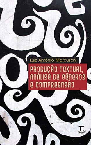 Produção textual, análise de gêneros e compreensão (Educação linguística Livro 2) (Portuguese Edition)