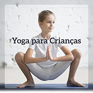 Yoga para Crianças - Relaxamento musical, Mais concentração, Sono saudável, Melhor pensamento, Sucesso na escola