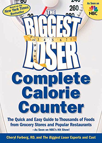 The Biggest Loser Complete Calorie Counter: The Quick and Easy Guide to Thousands of Foods from Groc