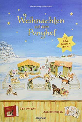 Weihnachten auf dem Ponyhof. Ein XXL-Adventskalender zum Vorlesen und Basteln (Adventskalender mit Geschichten für Kinder: Ein Buch zum Vorlesen und Basteln)