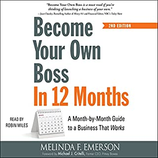 Become Your Own Boss in 12 Months                   By:                                                                                                                                 Michael J. Critelli,                                                                                        Melinda F. Emerson                               Narrated by:                                                                                                                                 Robin Miles                      Length: 7 hrs and 51 mins     7 ratings     Overall 4.3