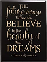 TimberCreekDesign The future belongs to those who BELIEVE in the beauty of their DREAMS - Eleanor Roosevelt - Decorative Carved Wood Sign Quote, Black