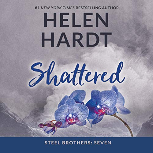 Shattered: The Steel Brothers Saga, Book 7