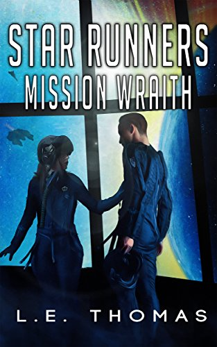 Book: Star Runners - Mission Wraith (#3) by L.E. Thomas