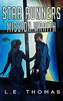 Star Runners: Mission Wraith (Book 3) (Star Runners Universe) by [L.E. Thomas]