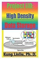 Project IJD: High Density Data Storage