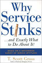 Why Service Stinks...and Exactly What to Do About It!