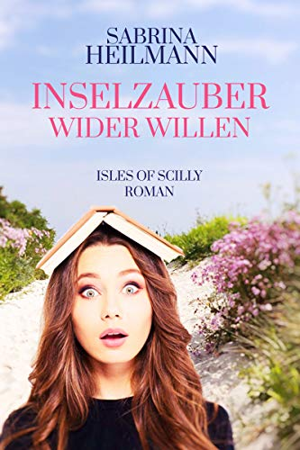 Inselzauber wider Willen (Isles of Scilly 1)