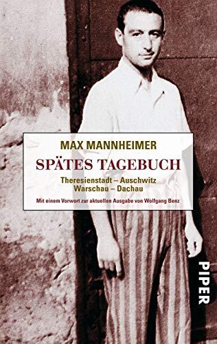 Spätes Tagebuch: Theresienstadt - Auschwitz - Warschau - Dachau