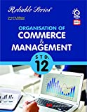 Std 12 Organisation of Commerce & Management | Commerce | Reliable Series | HSC Maharashtra State Board | Based on the Std 12th New Syllabus of 2020 - 2021