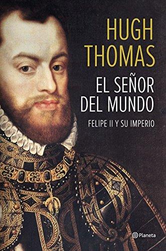 El señor del mundo: Felipe II y su imperio ((Fuera de colec
