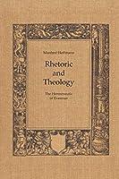 Rhetoric and Theology: The Hermeneutic of Erasmus