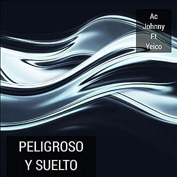 Peligroso Y Suelto (feat. Yeico)