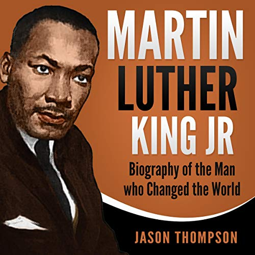 Couverture de Martin Luther King Jr: Biography of the Man who Changed the World