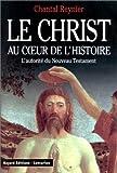 Le Christ au coeur de l'histoire : L'Autorité du Nouveau Testament