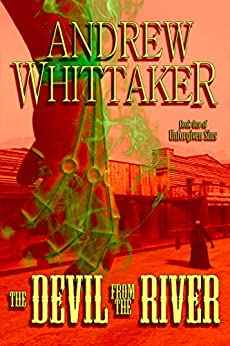 The Devil from the River: Book One of Unforgiven Sins by [Andrew Whittaker]