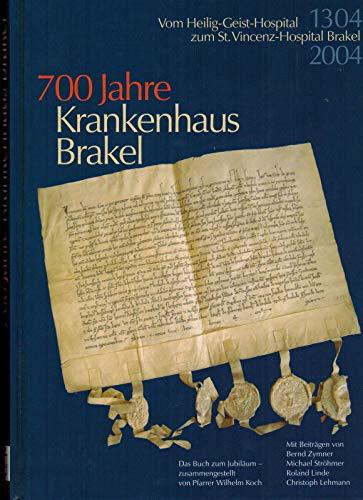 1304-2004 - 700 Jahre Krankenhaus Brakel: Vom Heilig-Geist-Hospital zum St. Vincenz-Hospital Brakel