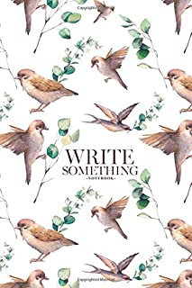 Notebook - Write something: Sparrow birds and green leaves on white background notebook, Daily Journal, Composition Book Journal, College Ruled Paper, 6 x 9 inches (100sheets)