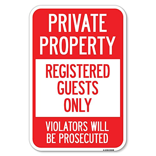 """Private Property Registered Guests Only, Violators Will Be Prosecuted   12"""" X 18"""" Heavy-Gauge Aluminum Rust Proof Parking Sign   Protect Your Business & Municipality   Made in The USA"""