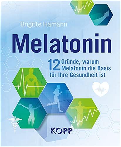 Melatonin: 12 Gründe, warum Melatonin die Basis für Ihre Gesundheit ist