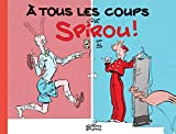 À tous les coups, c'est Spirou ! Tome 0 - À tous les coups c'est Spirou !