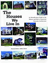 The Houses We Live In: An Identification Guide to the History and Style of American Domestic Architecture