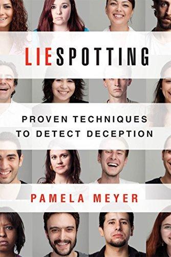 LIESPOTTING: Liespotting: Proven Techniques to Detect Deception by Pamela Meyer (Sep 13, 2011) (liespotting)
