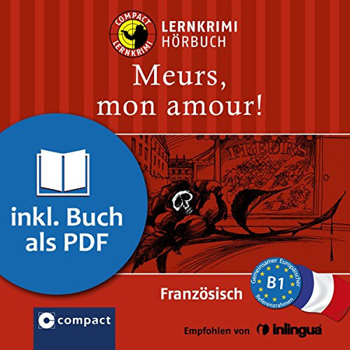Meurs, mon amour!     Compact Lernkrimis - Französisch B1              By:                                                                                                                                 Rosemary Luksch                               Narrated by:                                                                                                                                 Arézou Saffari-Dürr                      Length: 1 hr and 16 mins     Not rated yet     Overall 0.0