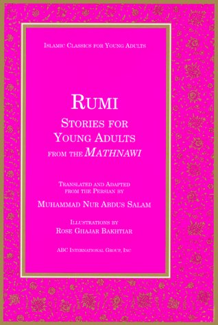 Rumi Stories for Young Adults: Stories for Young Adults from the Mathnawi (Islamic Classics for Young Adults S.)