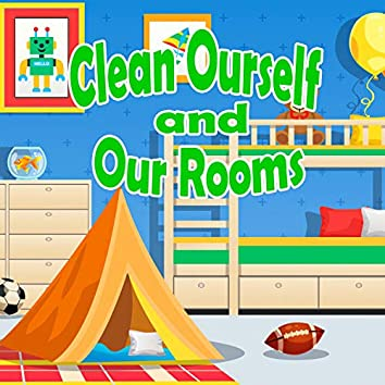 Clean Ourself and Our Rooms