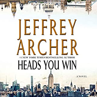 Heads You Win                   By:                                                                                                                                 Jeffrey Archer                               Narrated by:                                                                                                                                 Richard Armitage                      Length: 15 hrs and 55 mins     884 ratings     Overall 4.3