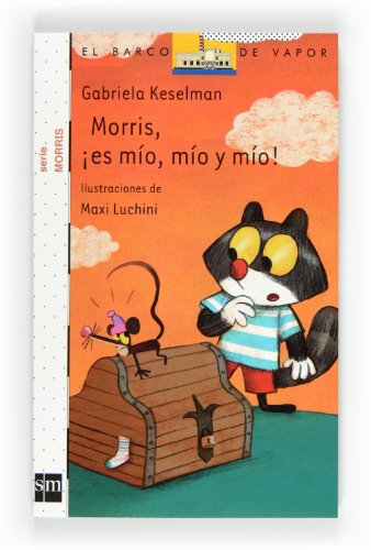 Morris, ¡es mío, mío y mío! (El Barco de Vapor Blanca)