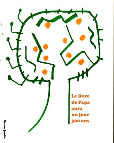 Papa aura un jour 300 ans (French Edition)