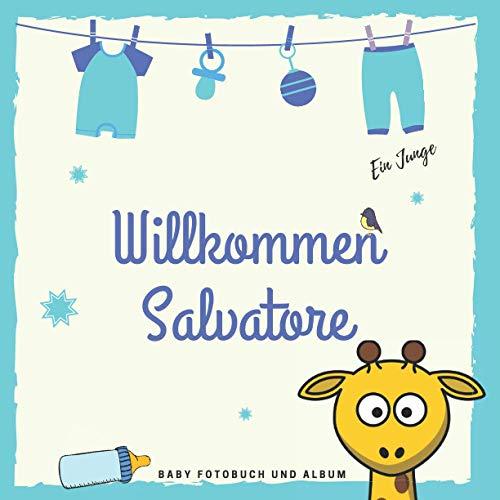 Willkommen Salvatore Baby Fotobuch und Album: Personalisiertes Baby Fotobuch und Fotoalbum, Das erste Jahr, Geschenk zur Schwangerschaft und Geburt, Baby Name auf dem Cover