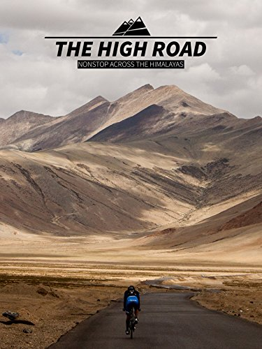 The High Road - Nonstop Across The Himalayas