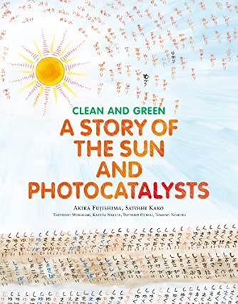 CLEAN AND GREEN:A STORY OF THE SUN AND PHOTOCATALYSTS