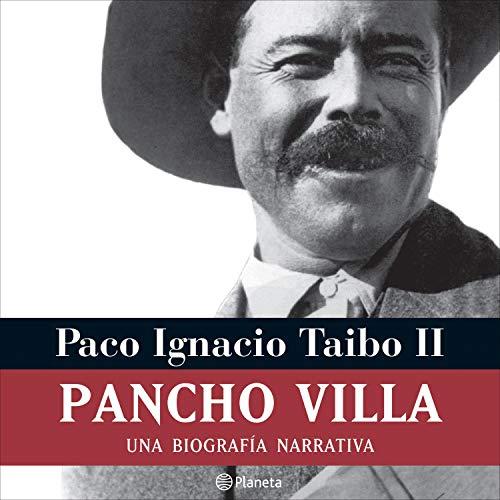 Pancho Villa Audiobook By Paco Ignacio Taibo II cover art