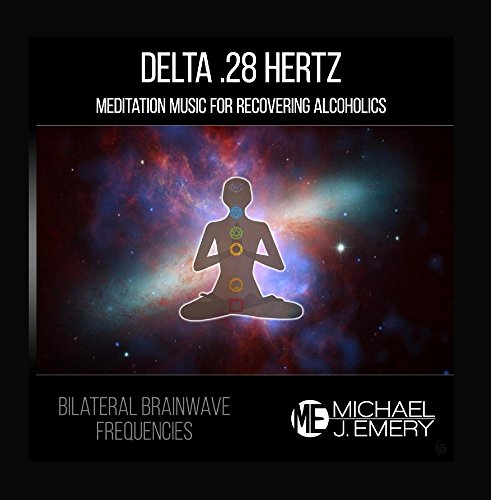 Bilateral Brainwave Frequencies: Delta .28 Hertz - Meditation Music for Recovering Alcoholics