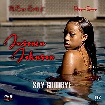 Say Goodbye (Reggae Remix) [feat. Jasonia Johnson]
