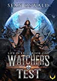 Watcher's Test: A LitRPG Saga (Life in Exile Book 1) (English Edition)