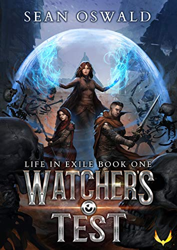 Watcher\'s Test: A LitRPG Saga (Life in Exile Book 1) (English Edition)