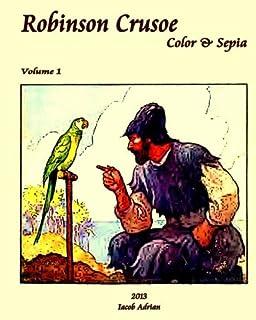 Robinson Crusoe Color & Sepia (Volume 1)